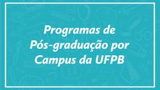 Programas de Pós-graduação por Campus da UFPB